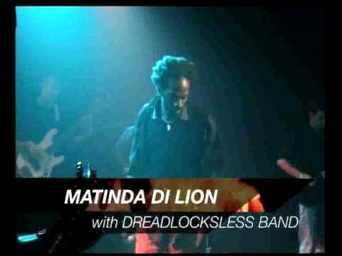 Matinda di Lion with Dreadlocksless Band