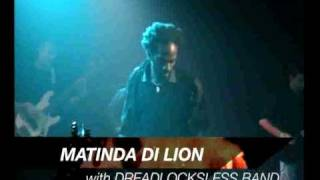 Matinda di Lion with Dreadlocksless Band
