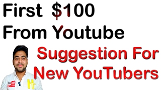 First $100 | Earn From YouTube | How Much Time? | Suggestion For New YouTubers | Hindi