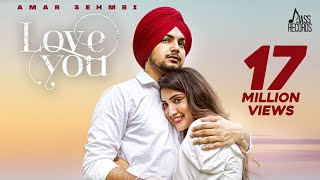 Love You (Official Video) Amar Sehmbi | Simar Dorraha | Latest Punjabi Song 2021 | Jass Records