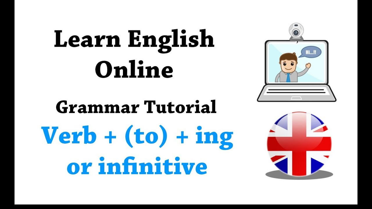 English grammar tutorial level B1 - Gramática inglesa B1 Verb + (to) + ing  or infinitive