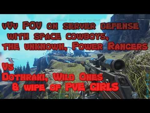Ark Server Defense - vVv/SpaceCowboys/TheUnknown/PowerRangers Vs Dothraki/WildOnes