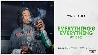 Wiz Khalifa - Everything's Everything Ft. Deji