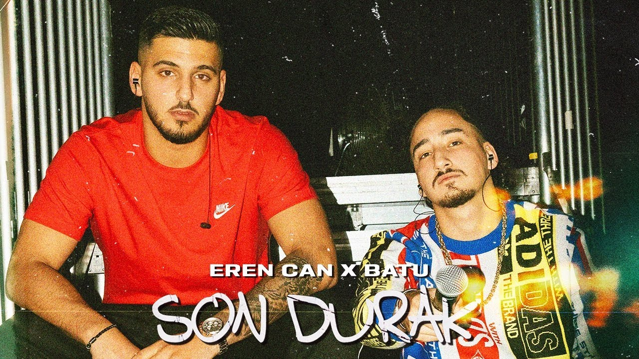 SON DURAK - EREN CAN X BATU (prod. by Paix & Erk Gotti)