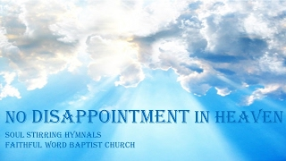 Gambar cover No Disappointment in Heaven      Hymn