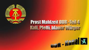 Prost Mahlzeit DDR - Kali, Pfeffi, blauer Würger Teil 4 / Doku