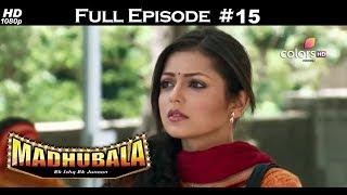 Download Video Madhubala - Full Episode 15 - With English Subtitles MP3 3GP MP4
