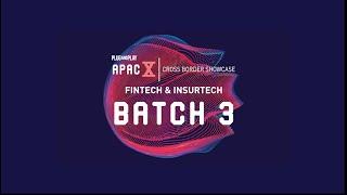 APAC X: Fintech & Insurtech Batch 3 Overview