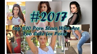 top #10 Porn Stars Who Are Too Cute for Porn!