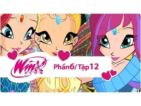 Winx Công chúa phép thuật - phần 6 tập 12 - [trọn bộ]