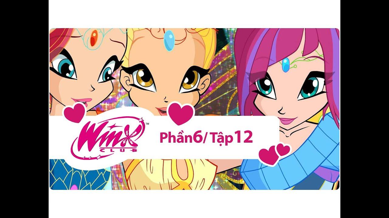 Winx Công chúa phép thuật – phần 6 tập 12 – [trọn bộ]