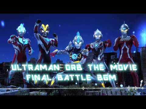 Ultraman Orb the Movie: Lend Me the Power of Bonds Soundtrack - Final Battle BGM