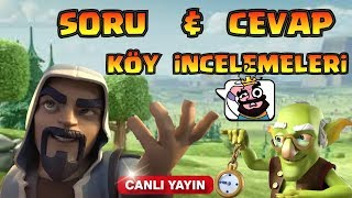 SORU & CEVAP KÖY İNCELEMELERİ ( live stream ) | Clash Of Clans
