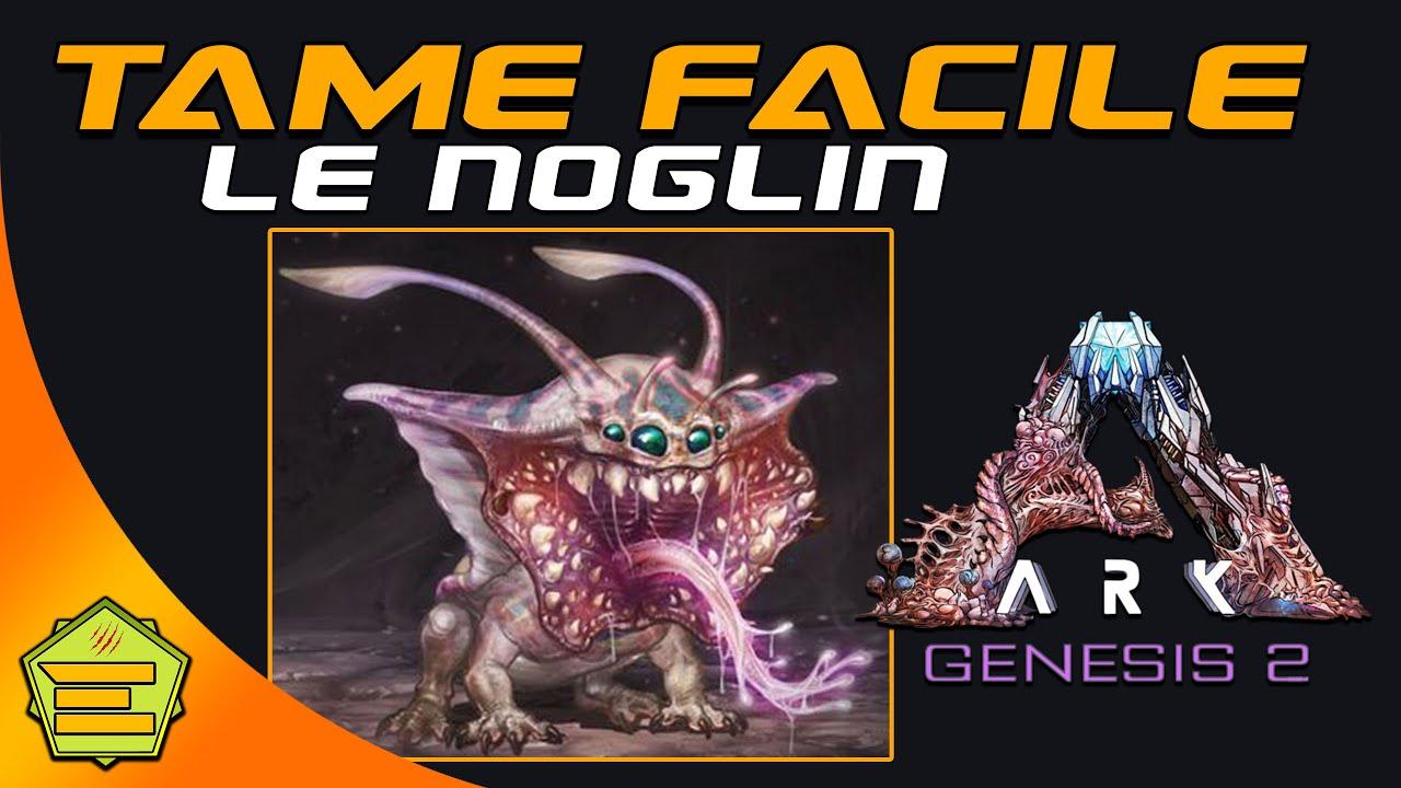 Tame Noglin facilement + tuto utilisation -- Genesis 2 ARK -- PS/XBOX/PC #noglin