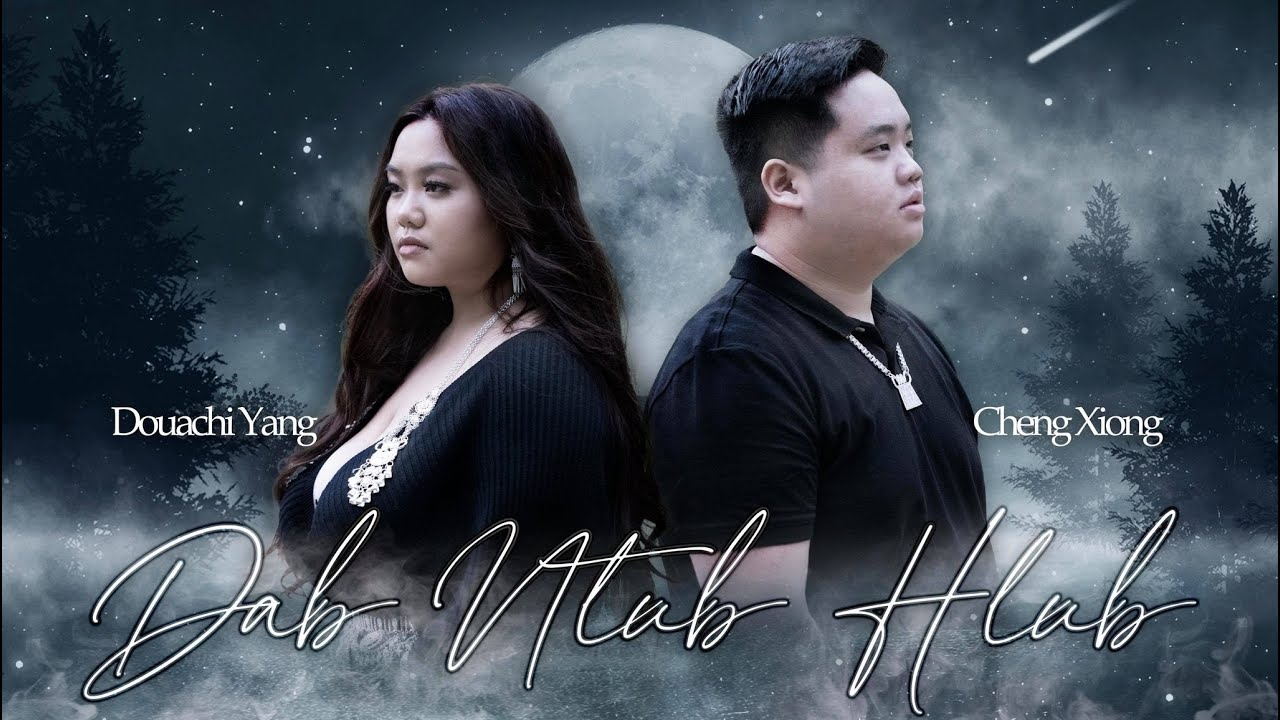 Download Dab Ntub Hlub - Cheng Xiong Ft. Douachi Yang (Official Music Video)