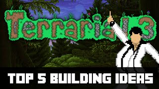 Top 5 Building Ideas for Terraria 1.3! (1.3 Update Preperation)