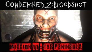 Condemned 2 : BloodShot Gameplay Walkthrough - ENDING [Mission 11 - The Peninsula]