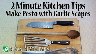 2 Minute Kitchen Tip - Pesto With Garlic Scapes