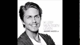 Andre Hazes Jr - Ik Leef Mijn Eigen Leven