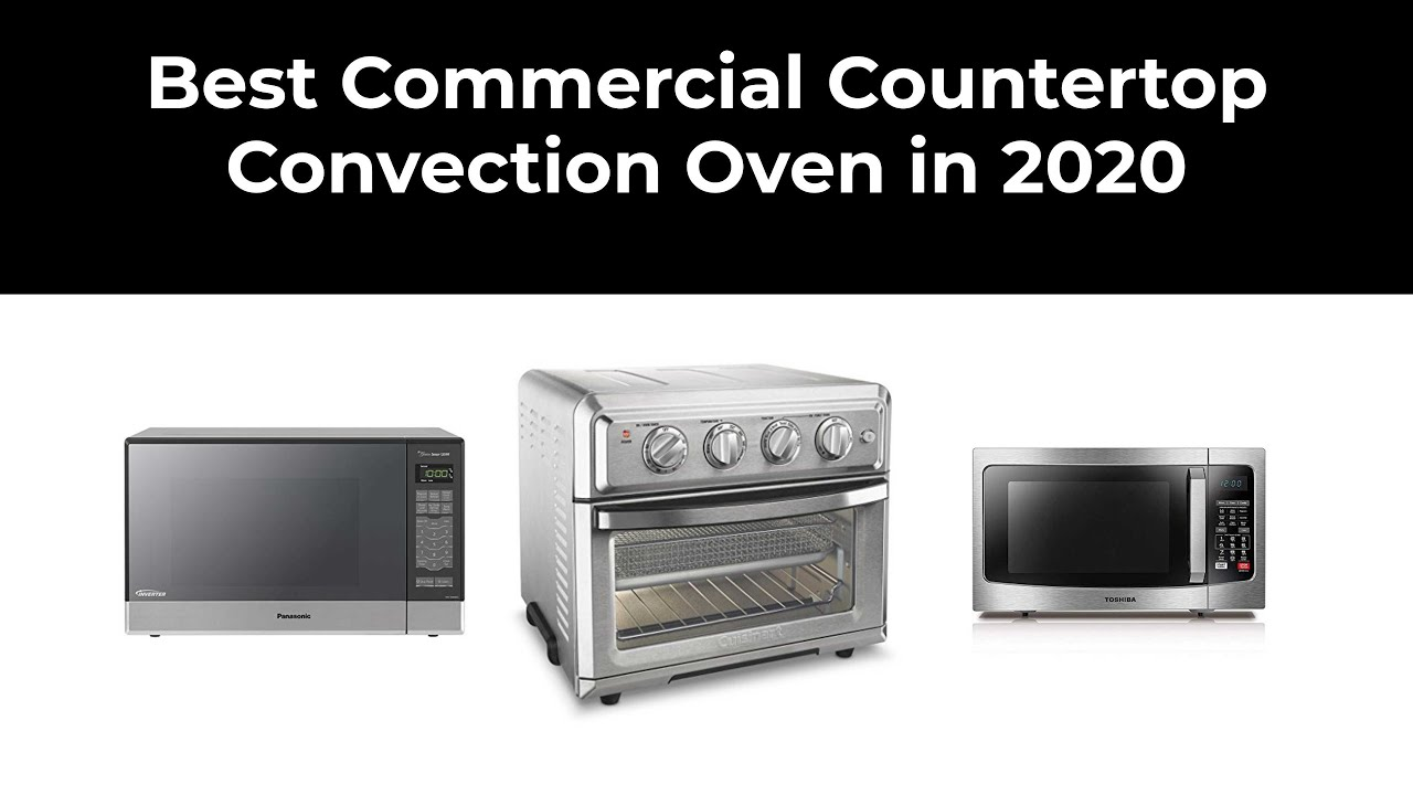Best Commercial Countertop Convection Oven In 2020 Youtube