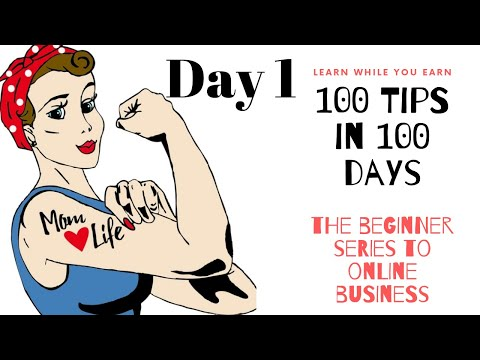 DAY 1 - 100 Tips In 100 Days How To Start An Online Business thumbnail