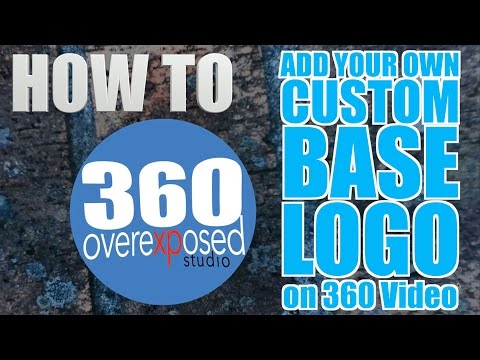 HOW TO - Add Your Own Custom Base Logo To 360 Videos And Photos