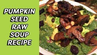 Pumpkin Seed Raw Soup Recipe | Dr. Robert Cassar