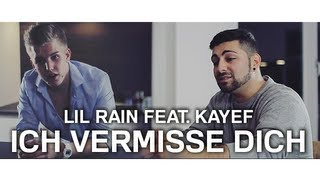 LIL RAIN FEAT. KAYEF - ICH VERMISSE DICH (Prod. by TOPIC)