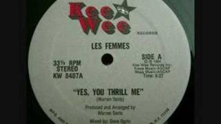 Les Femmes - Yes, you thrill me.  Classic club trk.