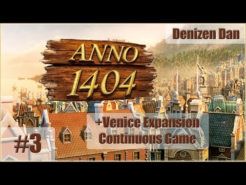 Anno 1404 (Dawn of Discovery) - Venice - Gameplay - Part 3