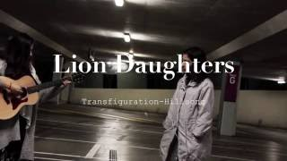 LION DAUGHTERS - Transfiguration - Hillsong COVER