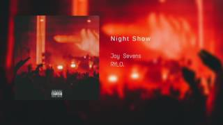 Jay Sevens - Night Show (Official Audio)
