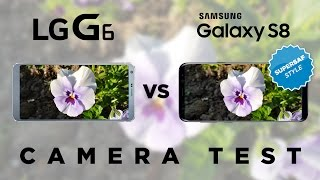 Samsung Galaxy S8 vs LG G6 Camera Test Comparison
