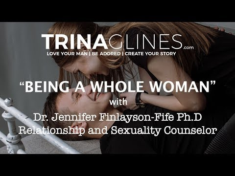 Being a Whole Woman with Jennifer Finlayson-Fife Part 1