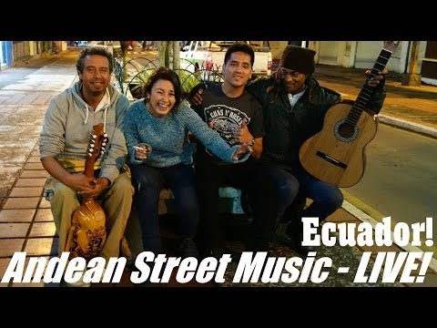 Travel to South America: Andean Street Music Live in Ecuador