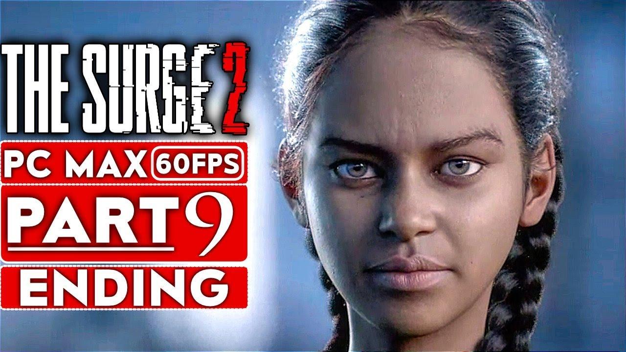 THE SURGE 2 ENDING Gameplay - soluce - Partie 9 [PC 1080p HD 60FPS] - Pas de commentaire + vidéo