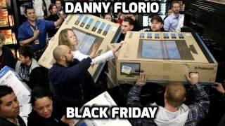 Danny Florio - Black Friday