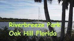Tour Of Riverbreeze Park Oak Hill Florida