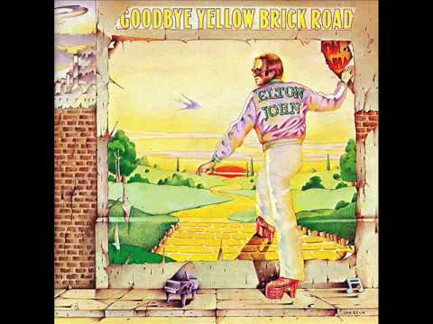 Elton John   Goodbye Yellow Brick Road (album version)