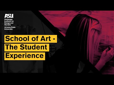 ASU School of Art - The Student Experience