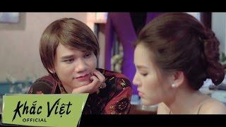 Phim ca nhạc Từ Bỏ... Anh Yêu Em (Phần 1) - Khắc Việt