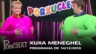 Programa do Porchat (completo) - Xuxa Meneghel   14/12/2016