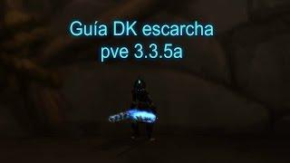 Guia dk escarcha pve 3.3.5a