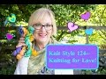 Knit Style 124--Knitting For Love!