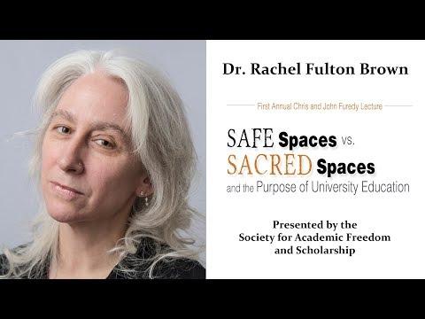 Rachel Fulton Brown - Safe Spaces Vs Sacred Spaces