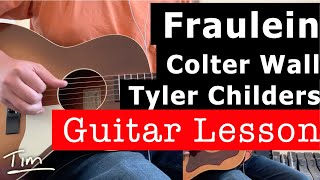 Colter Wall and Tyler Childers Fraulein Guitar Lesson, Chords, and Tutorial