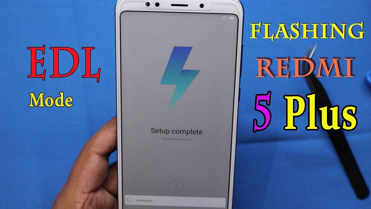 How to flashing Xiaomi Redmi 5 plus ? How to enter EDL mode MI Redmi 5 plus?
