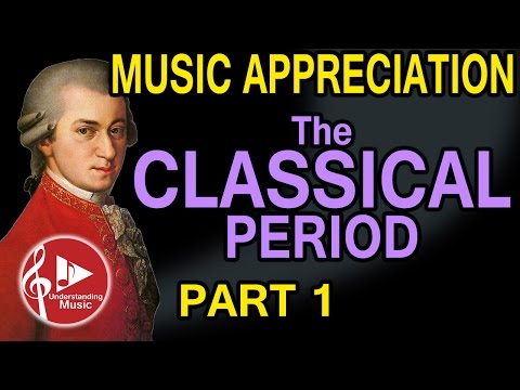 Classical Period  Part 1  Music Appreciation