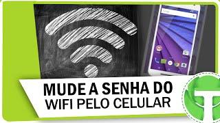 Como mudar a senha do WiFi pelo celular ( SEM USAR O PC )