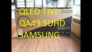 QLED tivi QA49Q7 sam sung hướng dẫn bạn lắp đặt và sử dụng